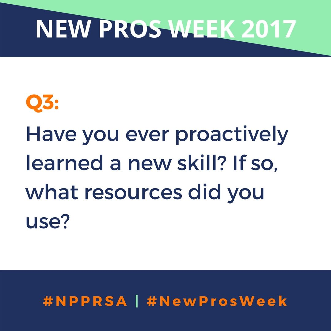 Q3: Have you ever proactively learned a new skill? If so, what resources did you use? #NPPRSA https://t.co/Bx4aH4ZbQT