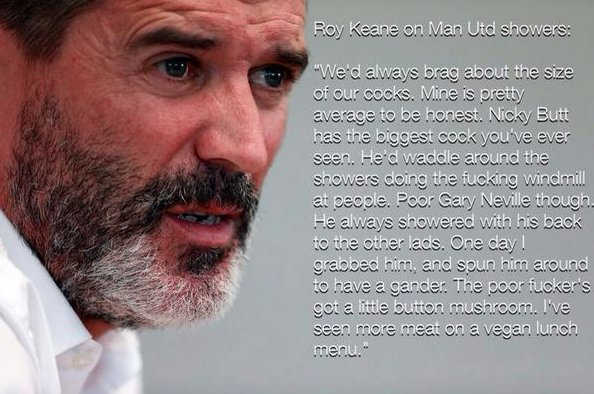 Happy Birthday to Irish legend Roy Keane.  Never forget this famous quote about the Manchester United showers.