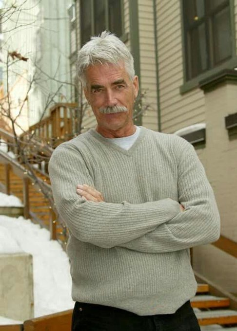 Happy Birthday to Sam Elliott! Still hot as hell at 73!!