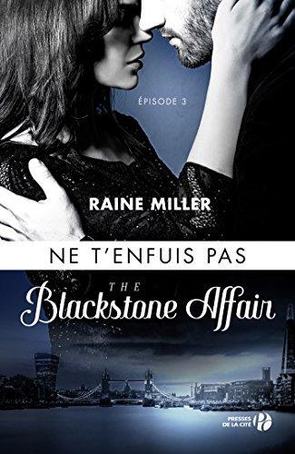 The Blackstone Affair Tome 3 Ne t'enfuis pas @Raine_Miller    http:// amzn.to/2wFd2rx  &nbsp;    @amazonfr  @PressesdelaCite #extrait #BookLoversDay<br>http://pic.twitter.com/04ZVt1cp6n