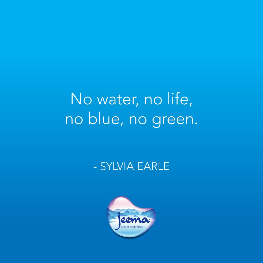 "Water Is Life Quote Jeema Water On Twitter ""no Water No Life No Blue No Green"