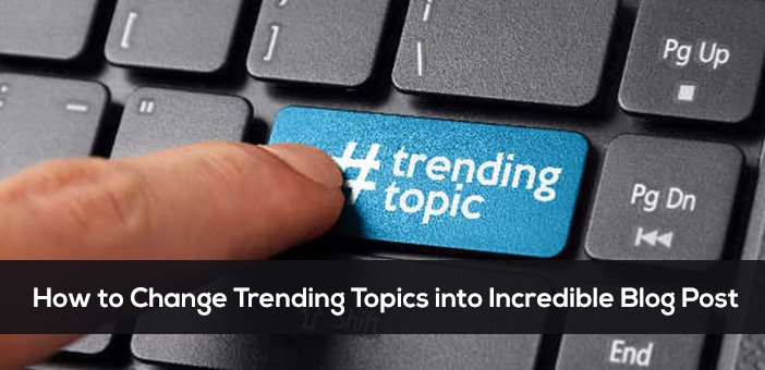 How to change #Trending #Topics into #Incredible #blogpost  https:// internetseekho.com/how-to-change- trending-topics-into-incredible-blog-post/ &nbsp; … <br>http://pic.twitter.com/UHn7hpEV2R