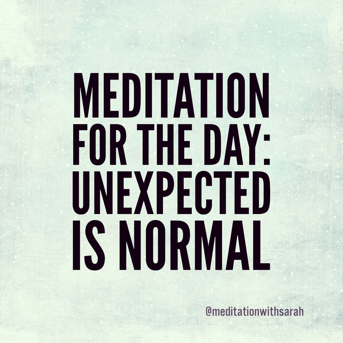 # Meditation for the day: unexpected is normal #yoga #unexpected #manifesting #lawofattraction<br>http://pic.twitter.com/6hvzOZFw5w