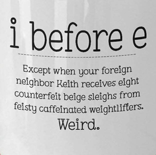 There are no rules in writing; except &#39;i before e&#39;....  o.O  #Writerslife <br>http://pic.twitter.com/cKO5SmDOBY
