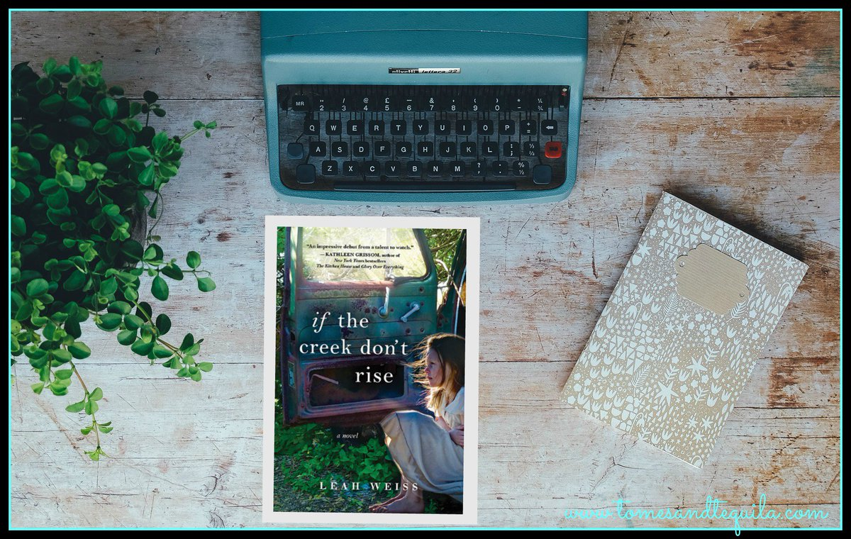 Happy Pub Day to @Sourcebooks Leah Weiss and If The Creek Don&#39;t Rise!   http://www. tomesandtequila.com/2017/08/if-cre ek-dont-rise-review.html &nbsp; …  GREAT Southern Fiction!! #BookTour #Review <br>http://pic.twitter.com/2TxjW9wef1