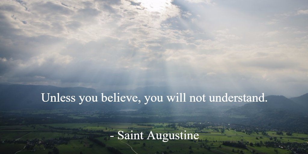 Unless you believe, you will not understand. - Saint Augustine #quote #faith   https:// buff.ly/2w37QkX  &nbsp;  <br>http://pic.twitter.com/z05ZaO62Uu