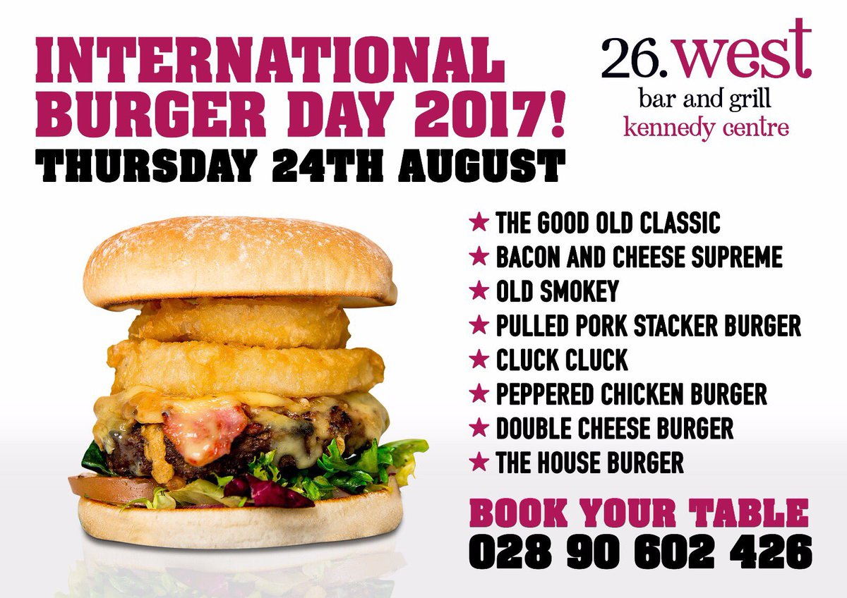 26 West Bar Grill Weve A Super Burger Menu To Choose From For International Day Tomorrow KCbelfast FailteFeirste ATownNews