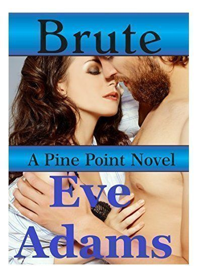 Steamy #Romance - Brute (Pine Point Book 1) by Eve Adams  https:// buff.ly/2g49kEE  &nbsp;   #EBooks #BookSeries #Carolina #KindleUnlimited<br>http://pic.twitter.com/qM0jZCzzRo