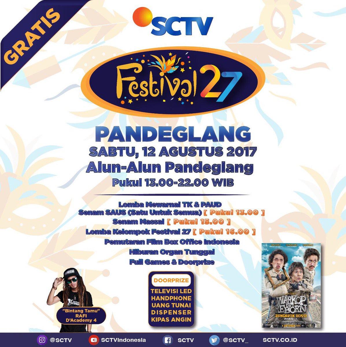 "SCTV on Twitter ""Selamat siang Pandeglang Ayo berangkat ke alun alun Acara Festival27 siap menghiburmu mulai pkl 13 00 WIB"