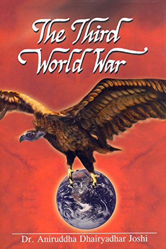 #ThirdWorldWar book by Dr. #AniruddhaJoshi: Analysis-study of mist, dust of enmity, terrorism, #wars driven by greed  https://www. e-aanjaneya.com/publications.f aces?categoryCode=ALL&amp;publicationGrpCode=ALL&amp;authName=ALL&amp;publishName=ALL&amp;SearchCriteria=Third+World+War &nbsp; … <br>http://pic.twitter.com/lkdAWQdIr1