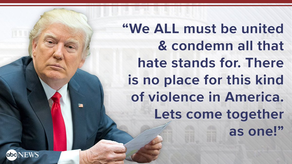Pres. Trump amid violent clashes in Charlottesville during Unite the Right rally: 'We ALL must be united & condemn all that hate stands for'