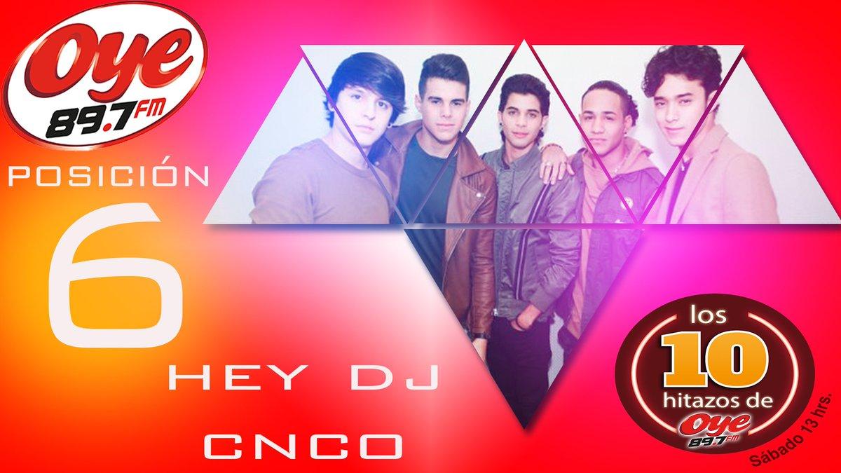 #Los10HitazosDeOye 🇲🇽@Oye897 FM  Posición 7 @CNCOmusic  #HeyDj  RT Vot...
