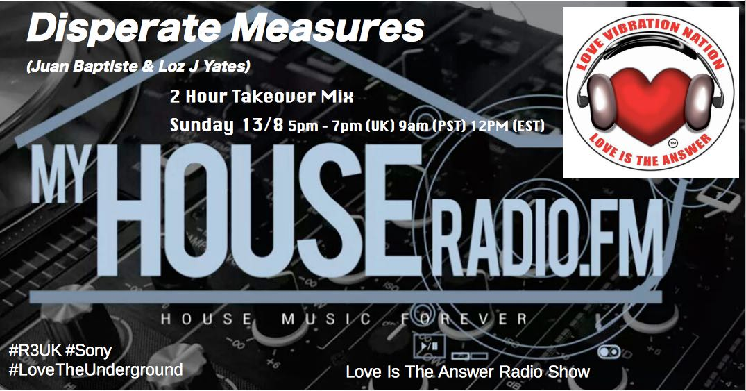 Dont miss the Disperate Measures take over 5 to 7 pm UK Time 12 to 2 Pm New York time on #LoveIsTheAnswer Radio show myhouseradio.fm! #Sony <br>http://pic.twitter.com/r6rKRidzJQ