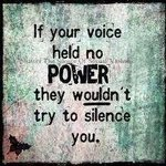 If your voice held no POWER they wouldnt try to silence you.... #SurvivorRealm @PCKJ3627 @bynsny