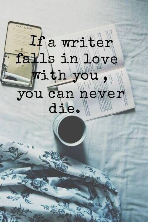 If a #writer falls in love with you, you can never die. #writerslife<br>http://pic.twitter.com/EjemNABUsx