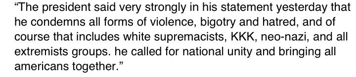 JUST IN: WH spokesman releases statement clarifying that Pres. Trump condemns 'white supremacists, KKK, neo-nazi, and all extremists groups'