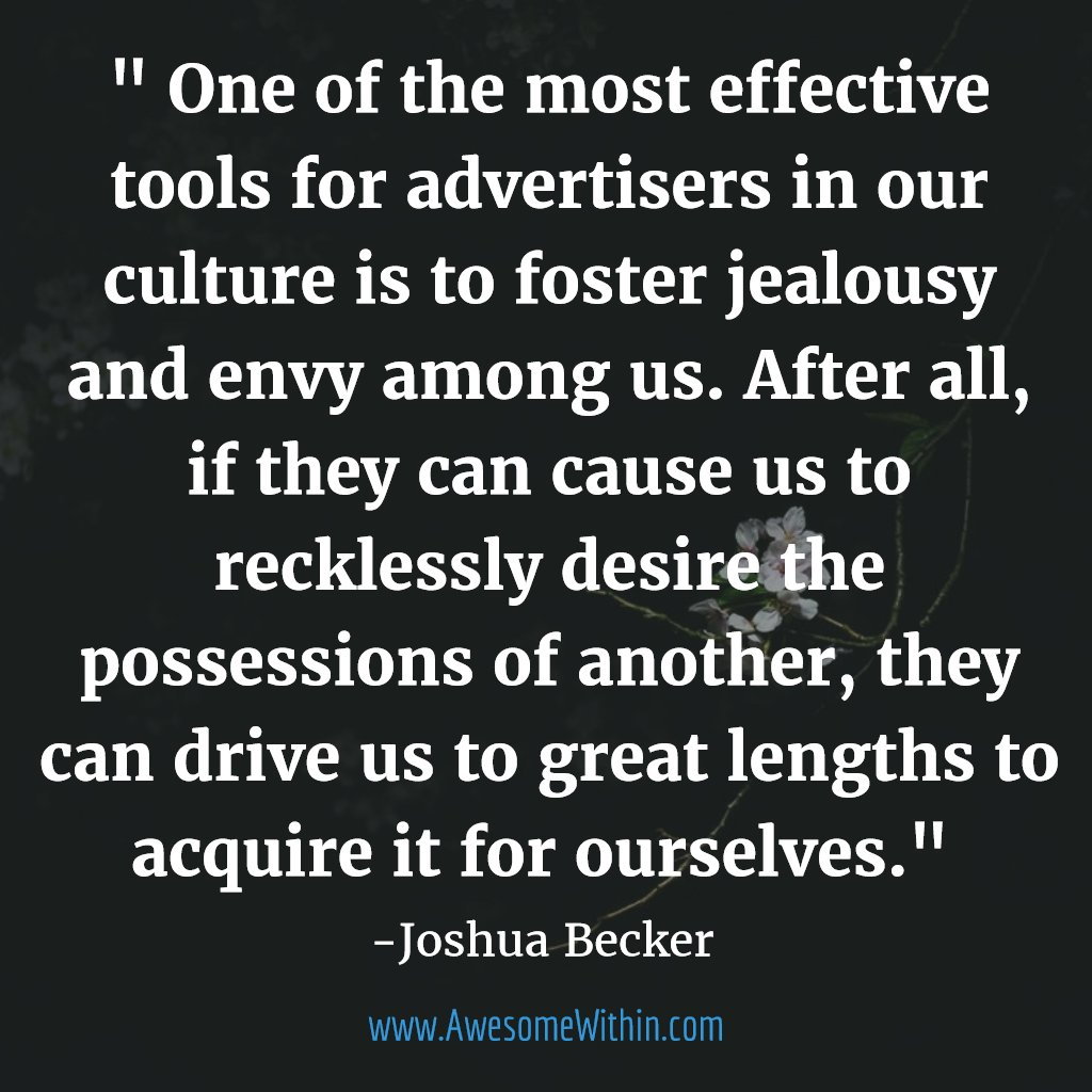 An cool quote by Joshua Becker on jealousy @joshua_becker. Decipher how to eliminate #jealousy and #envy:  https:// buff.ly/2utNBIL  &nbsp;  <br>http://pic.twitter.com/XMhBj2al7n