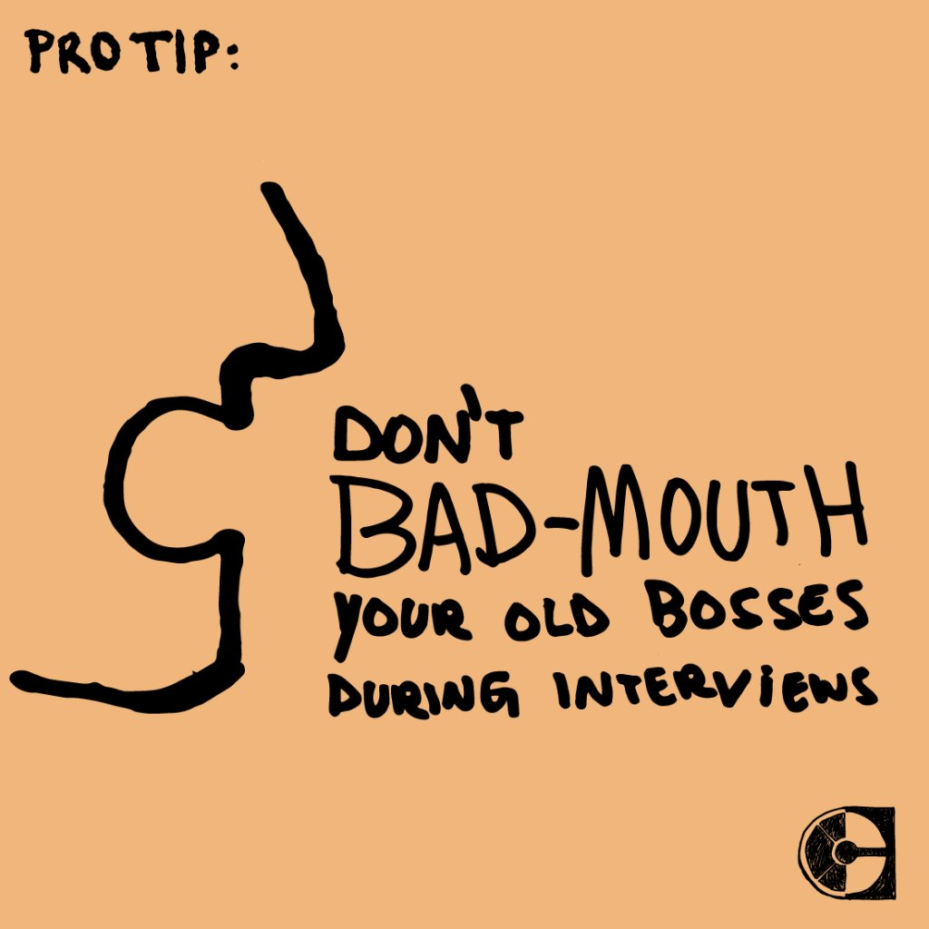 Pro Tip: Don't bad-mouth your old boss during interviews.  RT if you agree. https://t.co/vePSCeCiGE