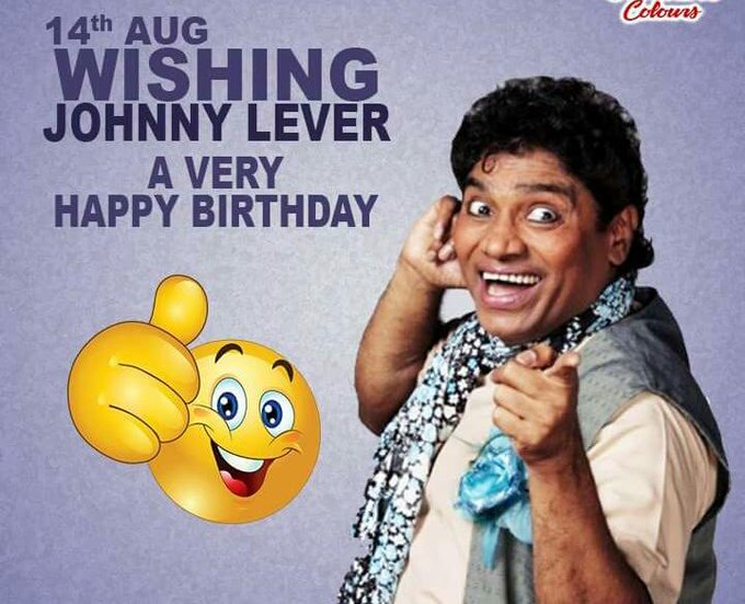 Happy birthday Johnny lever sir.. We miss you in today\s movie\s..