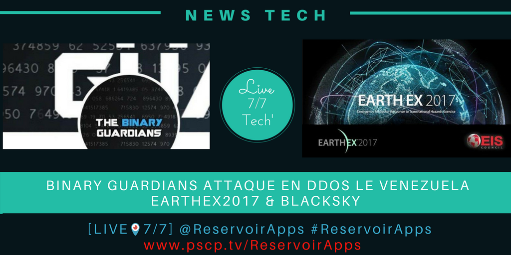 News Tech 7/7 #Binary #Guardians #attaque #DDoS  #Venezuela #EarthEX2017 #BlackSky  P2  https://www. pscp.tv/ReservoirApps/ 1nAKEebVOvnKL &nbsp; … ? P1  https://www. pscp.tv/ReservoirApps/ 1ynKOVzNRylxR &nbsp; … <br>http://pic.twitter.com/P1oDpI3LrD