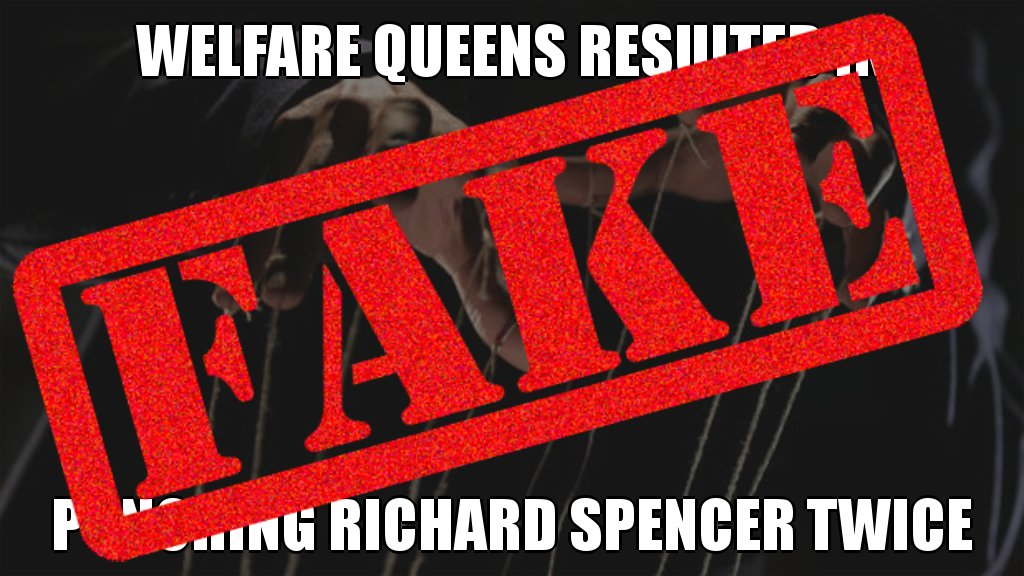Nonsense! Welfare queens did NOT result in punching Richard Spencer twice #wrong @snopes #troll #posttruth #botactivity<br>http://pic.twitter.com/1bY5vFXLx7