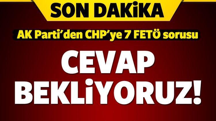 #SONDAKİKA AK Parti'den CHP'ye 7 FETÖ sorusu… Cevap bekliyoruz! https:...