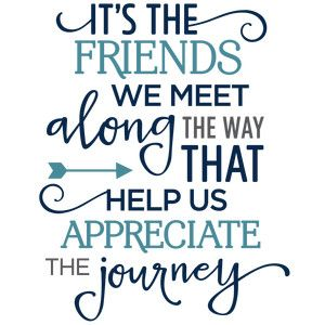 It&#39;s the #friends we meet along the way that help us #appreciate the #journey. #friendship #gratitude #life #perspective<br>http://pic.twitter.com/10qvg7Mo4M