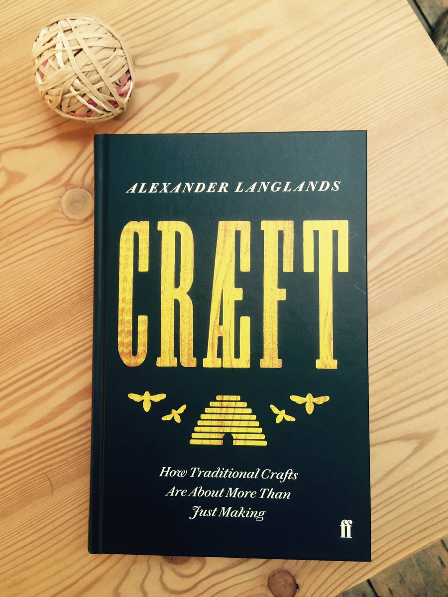 craeft how traditional crafts are about more than just making