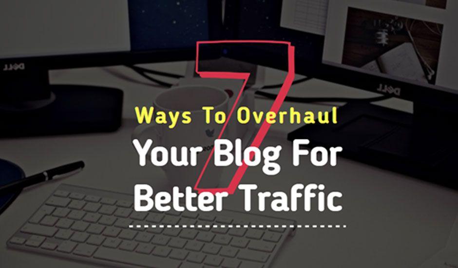 7 Ways To Overhaul Your #Blog For Better #Traffic. #tipsandtricks #fundraising #website #branding  https:// buff.ly/2vDwSpx  &nbsp;  <br>http://pic.twitter.com/0Glk4IigHq