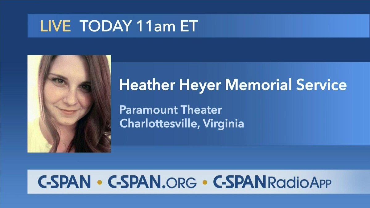 Heather Heyer Memorial Service – LIVE at 11am ET on C-SPAN & @cspa...