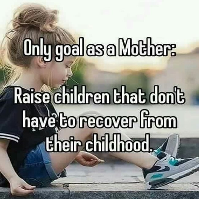 A mother&#39;s goal should be to raise children who don&#39;t have to recover from their childhood!  http:// dinkyninky.com  &nbsp;   #Kids #Children <br>http://pic.twitter.com/A8VVH9wG23