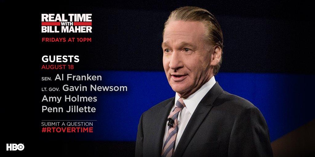 FRIDAY: @SenFranken @GavinNewsom @realamymholmes + @pennjillette will join @BillMaher LIVE at 10PM on @HBO.