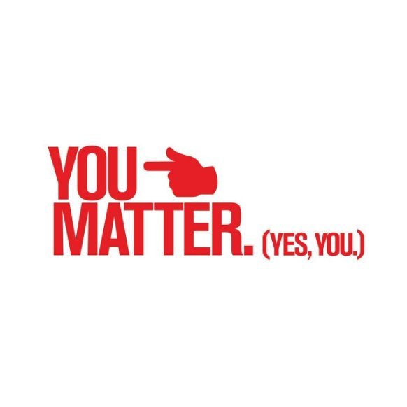 You matter. (Yes, you). #BePositiveIn4Words