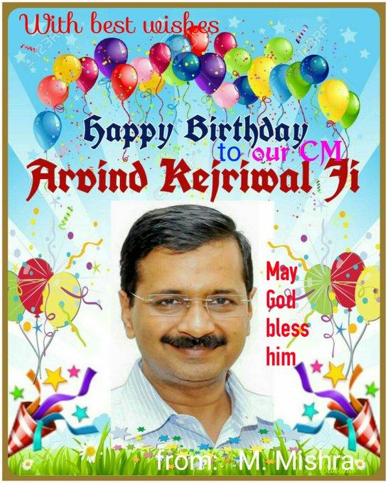 Happy Birthday to Mr Arvind Kejriwal (CM of Delhi)
