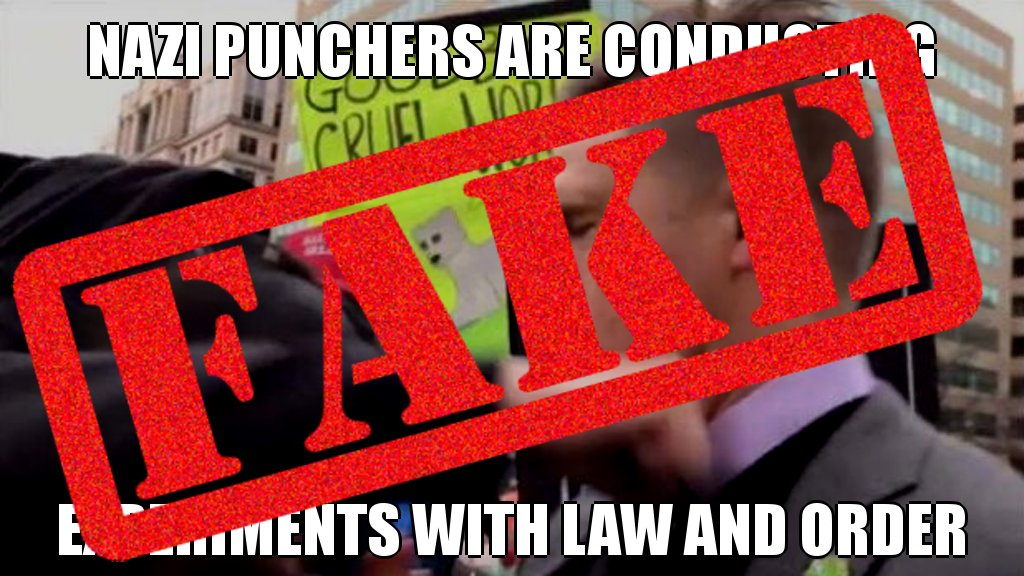 Incorrect! Nazi punchers are NOT conducting experiments with law and order #troll #lies @snopes #posttruth #hoax @NPR<br>http://pic.twitter.com/Q8EVIk5WnM