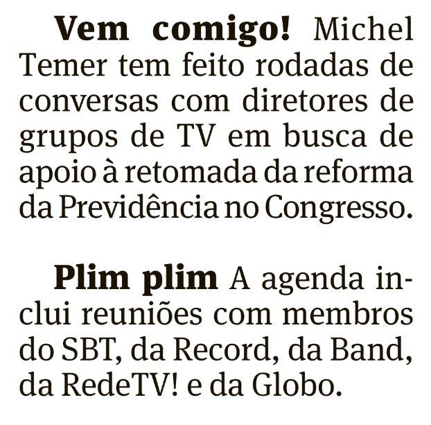 De acordo a Folha, Temer está em conversa com diretores dos conglomerados de comunicação em busca de apoio à reforma da Previdência: 🤔