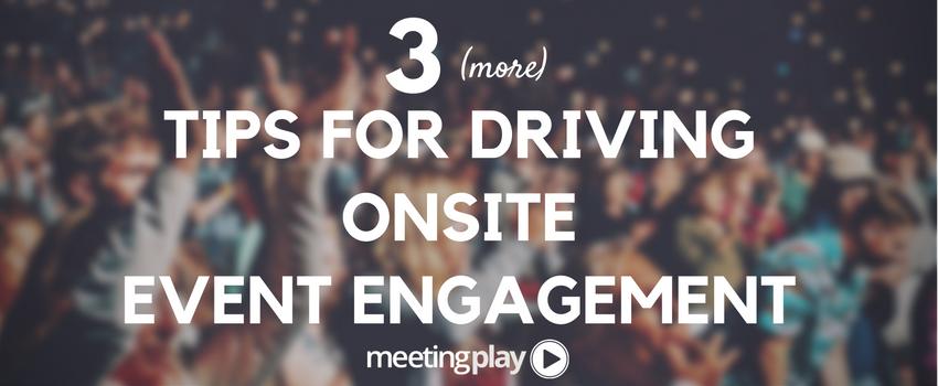#EventProfs &amp; #MeetingProfs - 3 (more) Tips for #onsite #event engagement:  http:// bit.ly/2eKTitz  &nbsp;   via @meetingplay #tips #growth #success<br>http://pic.twitter.com/Ar2Ppx6W9J