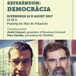 Demà 18 d'agost, si esteu a #Palamos: Preguntes amb respostes #Referèndum : #DEMOCRÀCIA Jordi Cuixart i Pere Cardús #ComSempre #SíÉsFutur