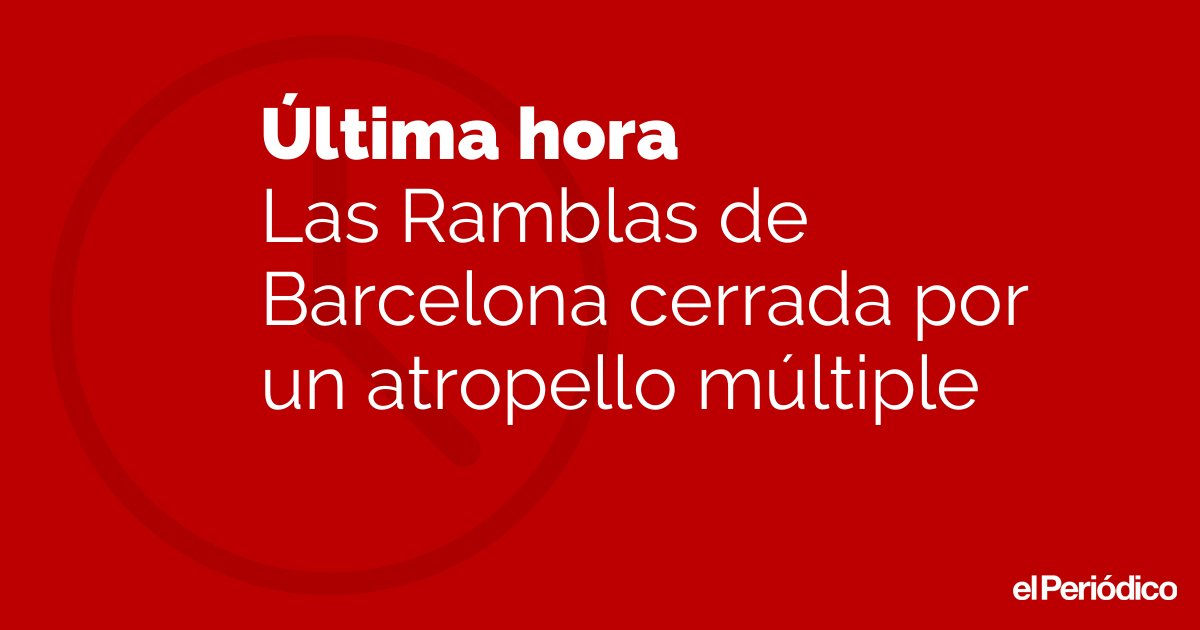 🔴ÚLTIMA HORA| Atropello en las Ramblas de Barcelona.  https://t.co/JLnETtpVCR