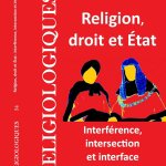 Nouveau numéro de Religiologiques (accès libre) - Religion, droit et État: interférence, intersection et interface https://t.co/r9sjOoVTTJ