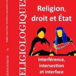Nouveau numéro de Religiologiques (accès libre) - Religion, droit et État: interférence, intersection et interface https://t.co/r9sjOoVTTJ