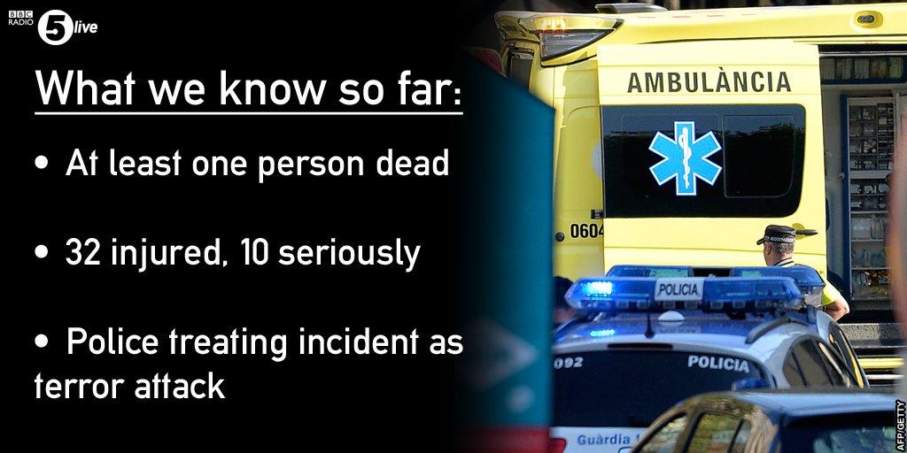 RT @bbc5live: #Barcelona terror attack - What we know so far  Live updates: https://t.co/UQMSd5TKbb https://t.co/JAwXhsanPF