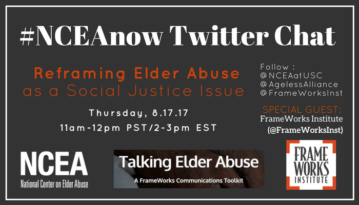 Thumbnail for  8/17/17 #NCEAnow Chat: Reframing Elder Abuse as a Social Justice Issue