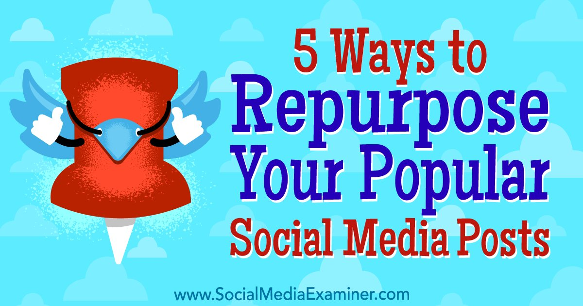 5 Ways to Repurpose Your Popular #SocialMedia Posts : Social Media Examiner  https:// buff.ly/2x6LoUE  &nbsp;  <br>http://pic.twitter.com/vN2nHD5BLO