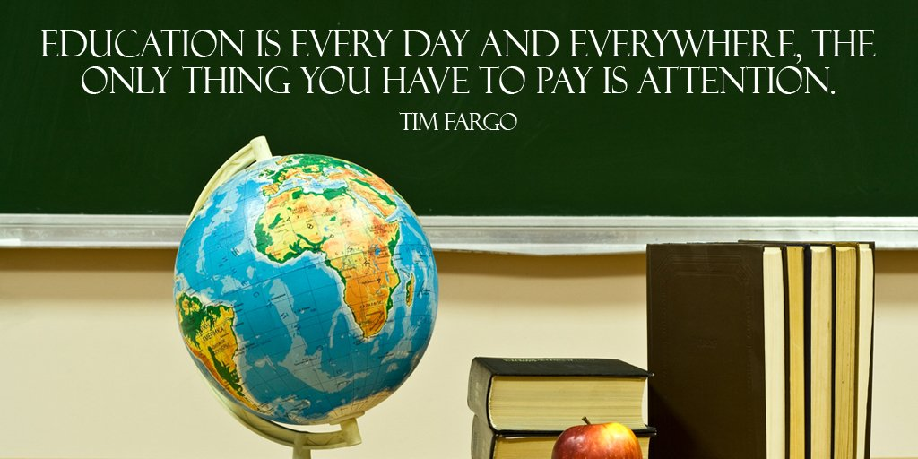 Education is every day and everywhere, the only thing you have to pay is attention. - Tim Fargo #quote <br>http://pic.twitter.com/DXMaowMSWt