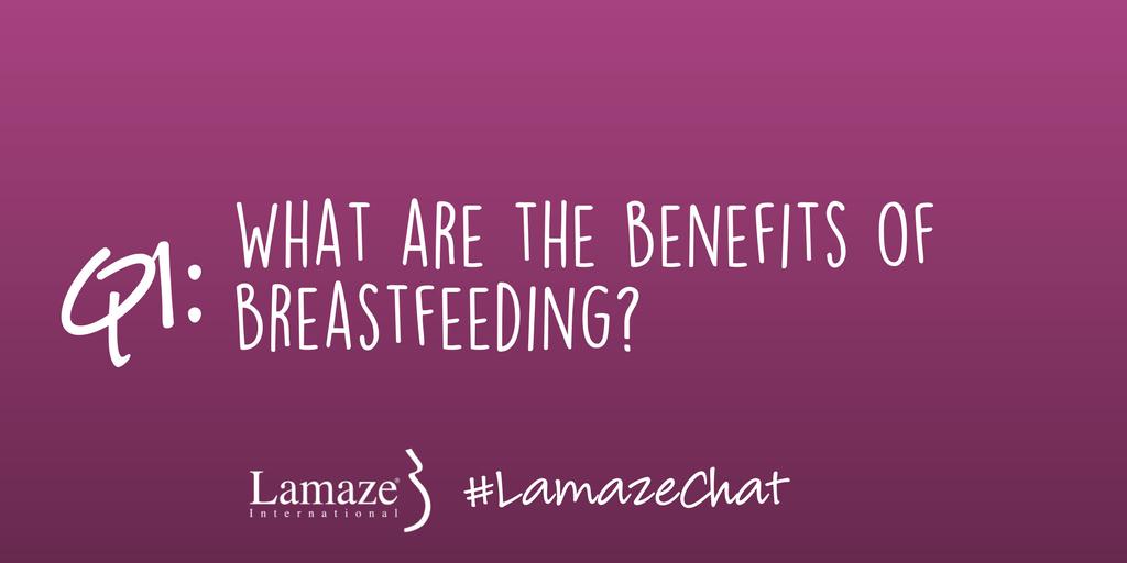 Q1: What are the benefits of #breastfeeding? #LamazeChat #NBM17 https://t.co/VVMJOiWLMj