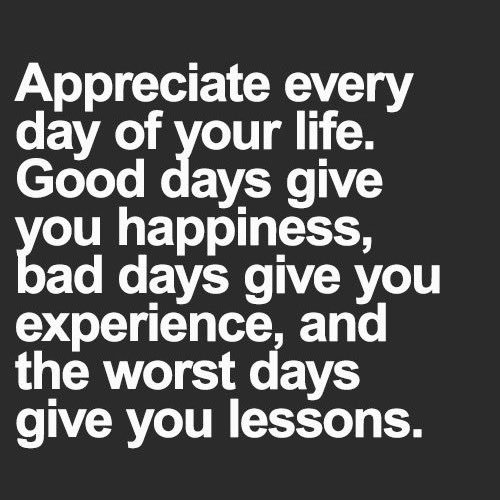 Appreciate each day. #Remember #LifeLessons #personalgrowth #WordsOfWisdom #ThursdayThoughts<br>http://pic.twitter.com/3gborJJHmi