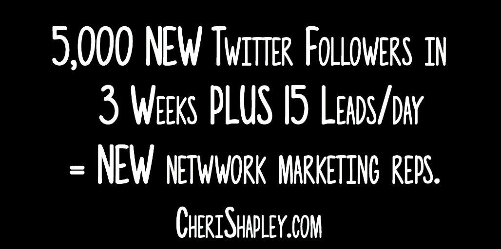 5000 NEW Twitter #Followers in 3 Weeks PLUS 15 Leads/Day = NEW #Network Marketing Reps. ===&gt;  http:// CheriShapley.com  &nbsp;  <br>http://pic.twitter.com/4wnR3LzgW1