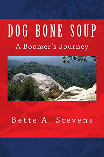 DOG BONE SOUP (Historical Fiction): A Boomer&#39;s Journey by Bette Stevens @BetteAStevens #RRBC #Readers  https://www. amazon.com/dp/B00S5RMUDK/ ref=cm_sw_r_tw_dp_x_egNLzbV7SHZ0K &nbsp; … <br>http://pic.twitter.com/vOVBMTNMyo