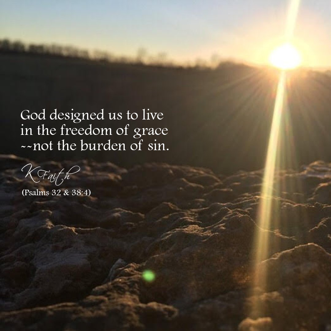 #God designed us to live in the freedom of #grace --not the burden of sin. ~KFaith (Psalms 32 &amp; 38:4) #Christian #Spirituality #Salvation<br>http://pic.twitter.com/cNTGmNlB2G